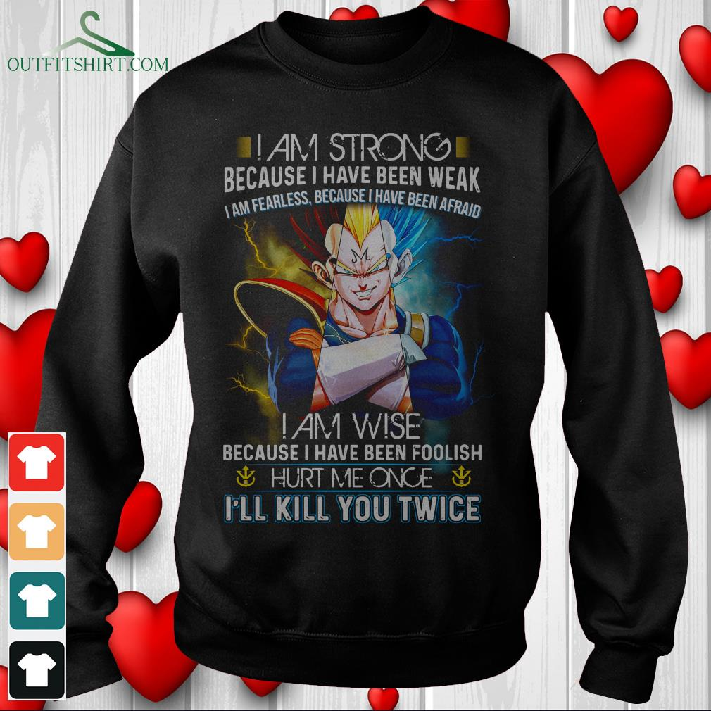 i am strong because i have been weak fearless because ive been afraid hoodie