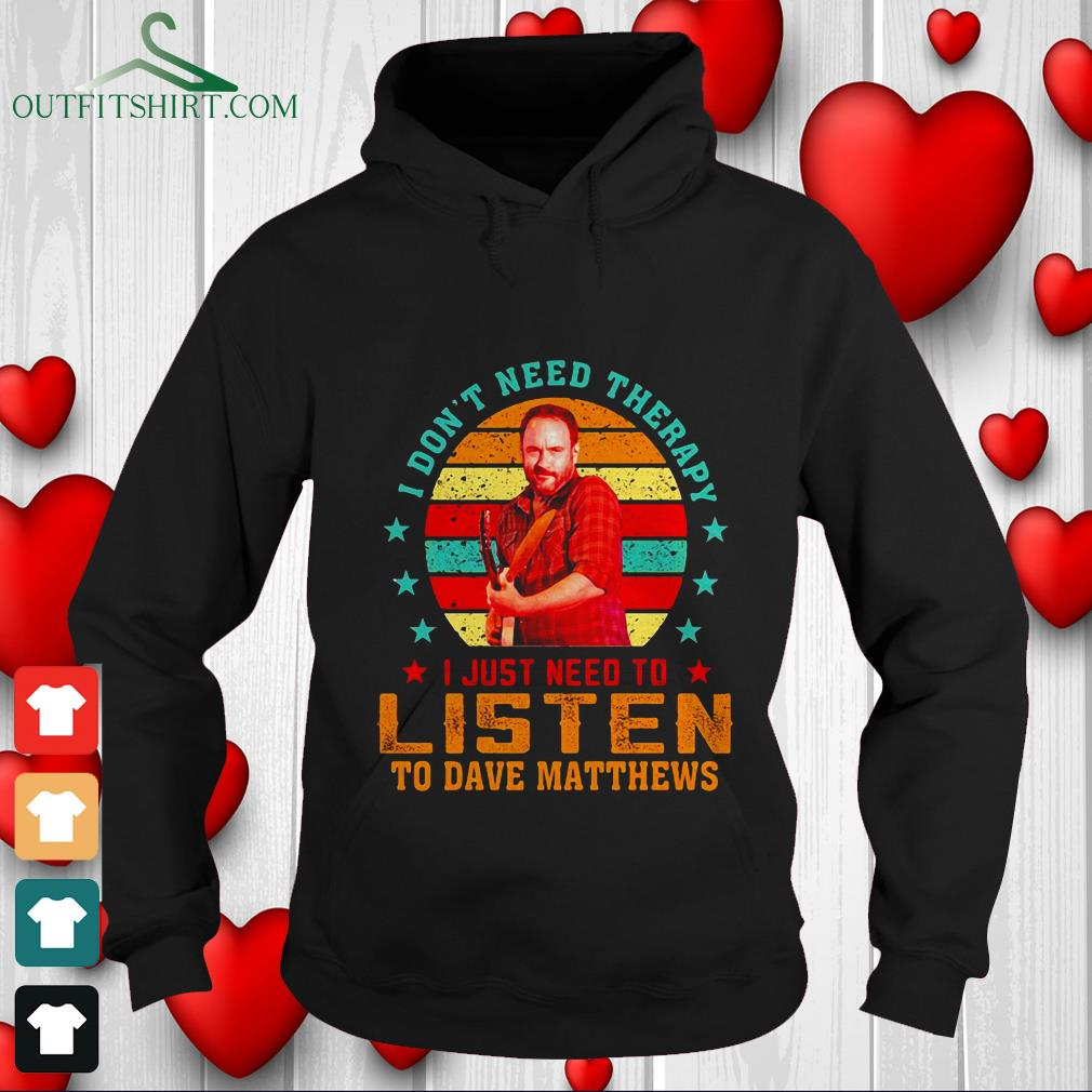 i dont need therapy i just need to listen to dave matthews sweater