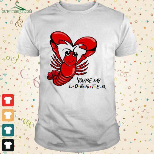 official youre my lobster t shirt