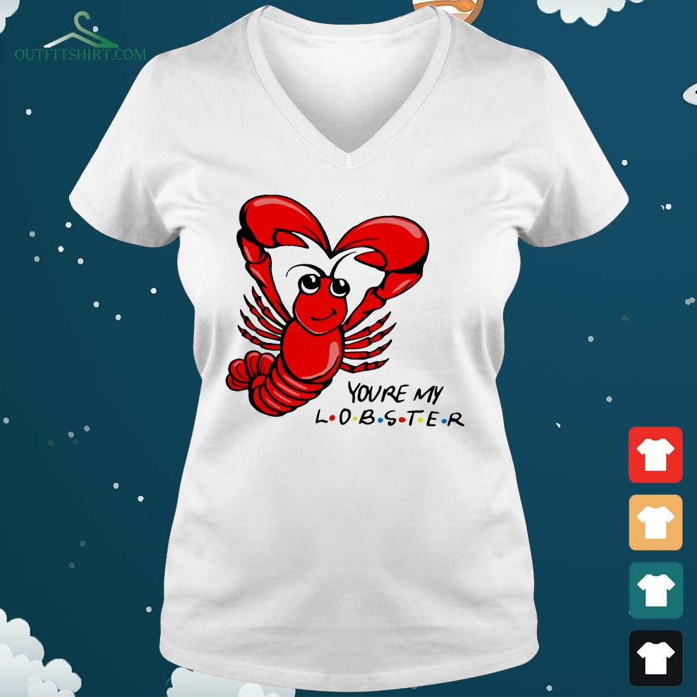 official youre my lobster v neck t shirt