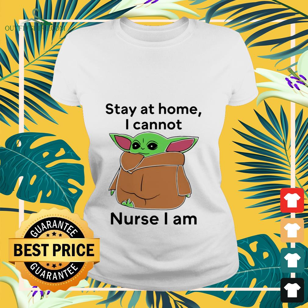 baby yoda stay at home i cannot nurse i am Ladies tee