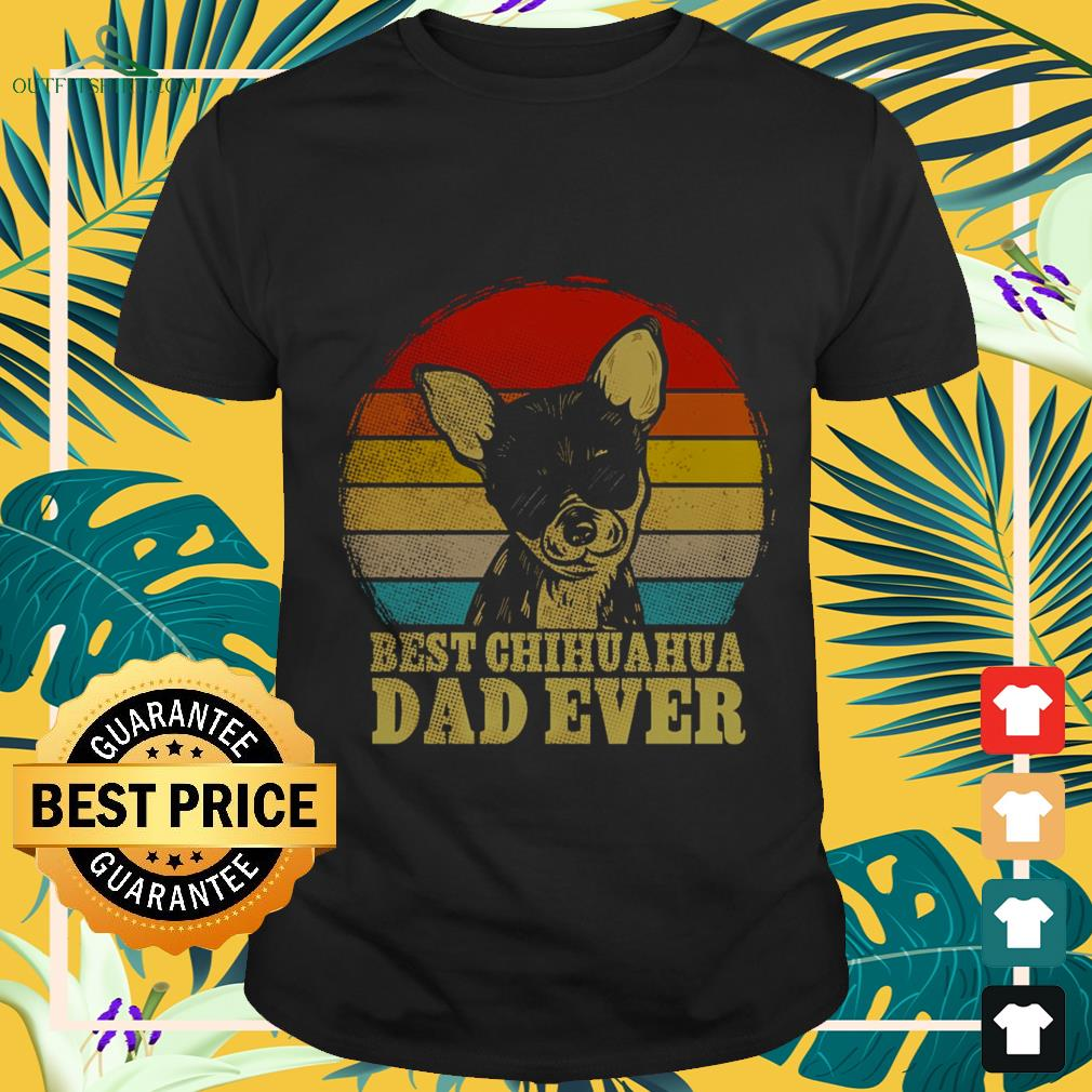 best chihuahua dad ever vintage T shirt