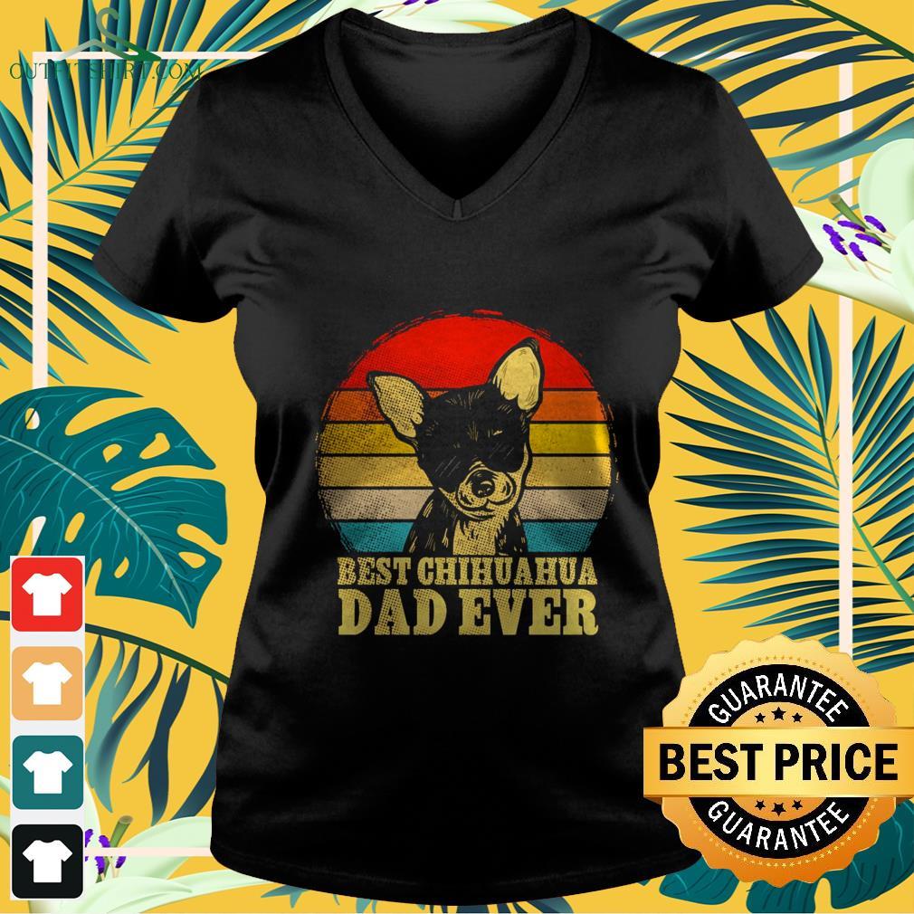 best chihuahua dad ever vintage V neck t shirt