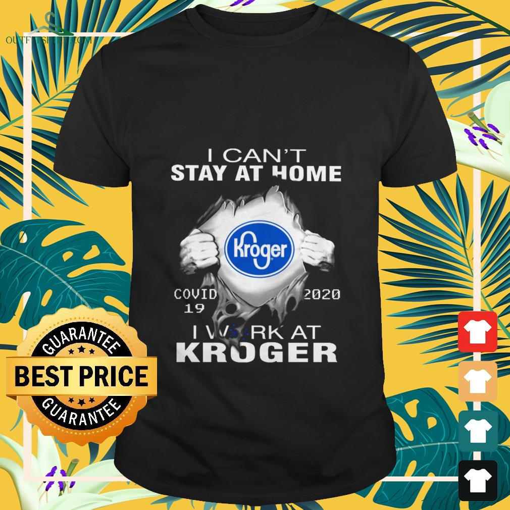 blood inside kroger covid 19 i cant stay at home T shirt