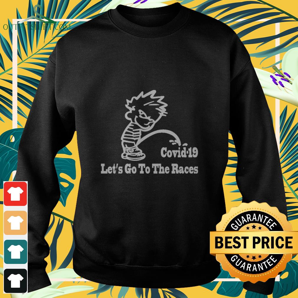 calvin peeing covid 19 lets go to the races sweater