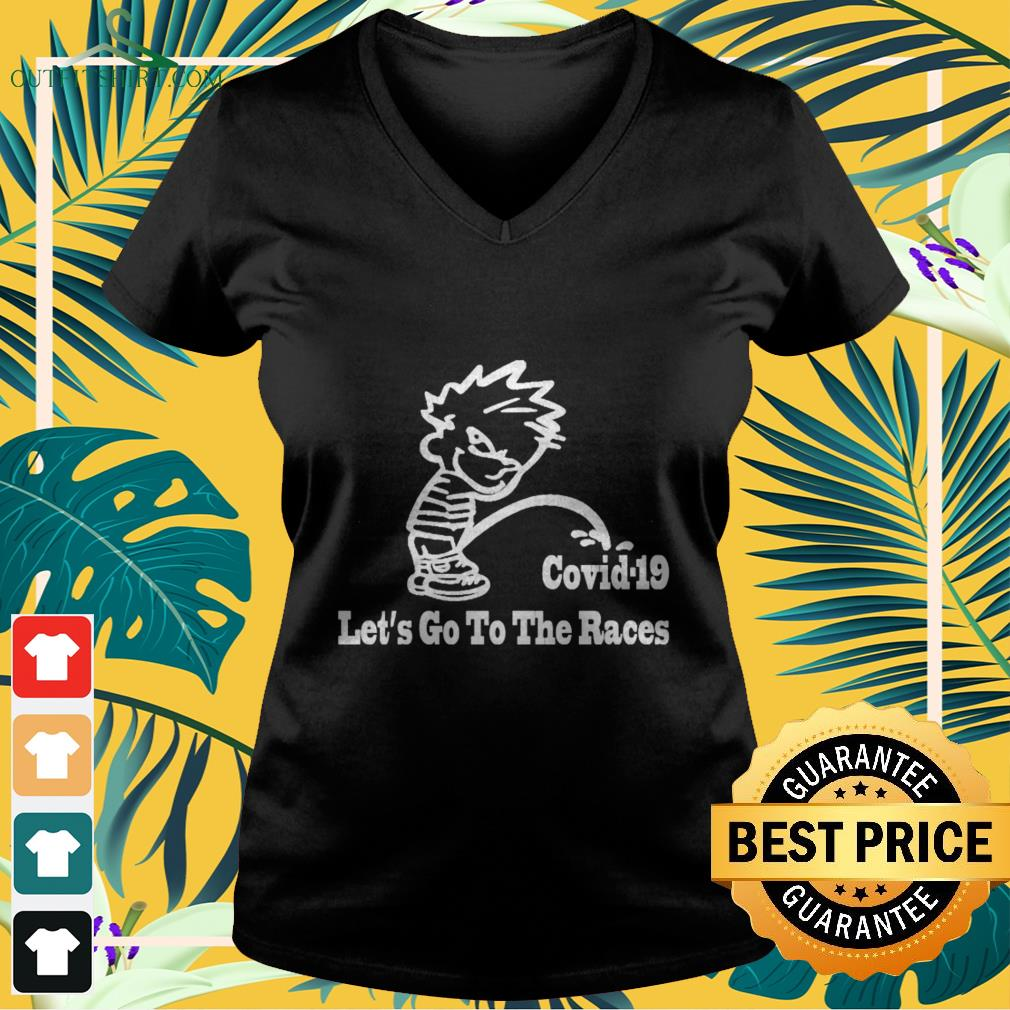calvin peeing covid 19 lets go to the races v neck t shirt