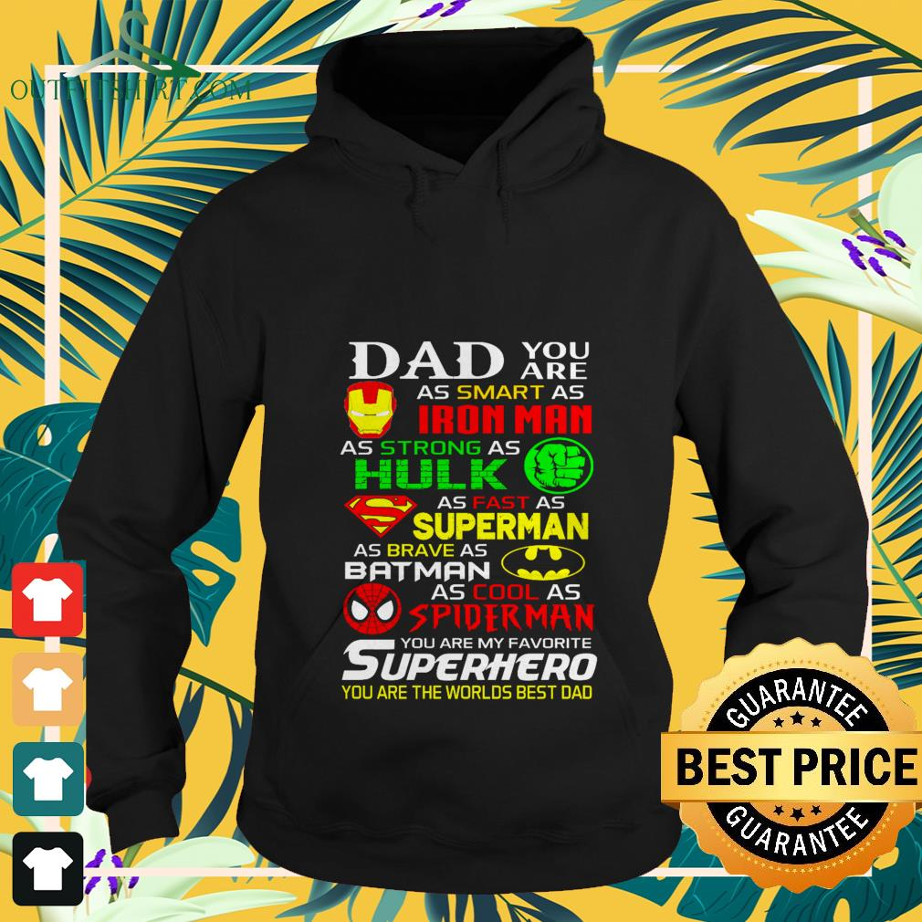 dad you are as smart as ironman as strong as hulk as fast as superman as brave as batman Hoodie