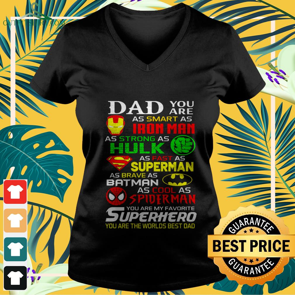 dad you are as smart as ironman as strong as hulk as fast as superman as brave as batman V neck t shirt