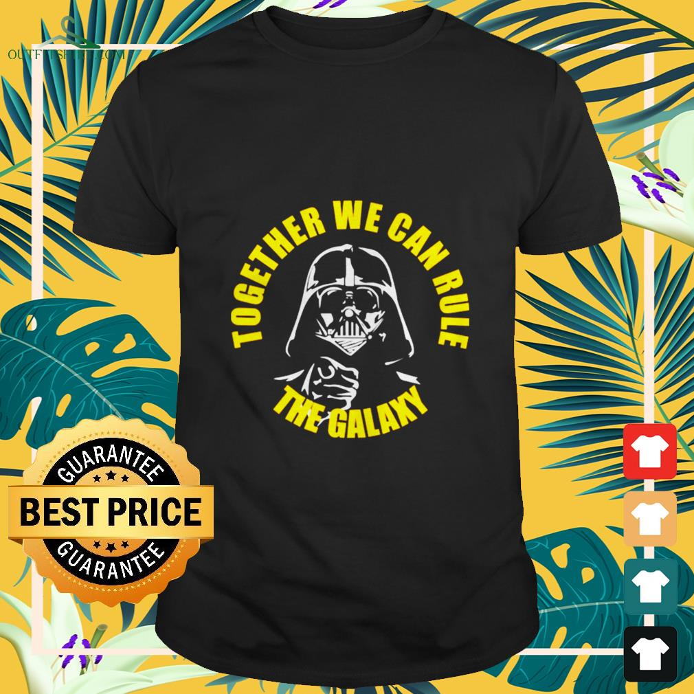 darth vader together we can rule the galaxy T shirt