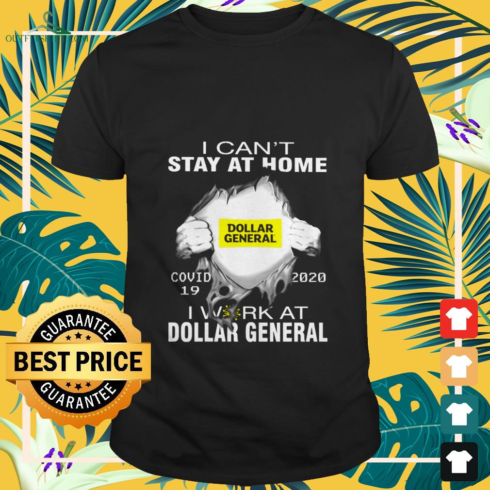 dollar general covid 19 i cant stay at home T shirt