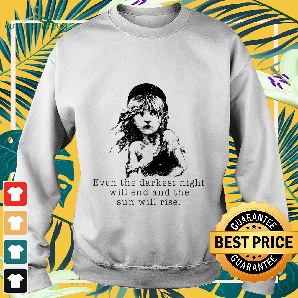 even the darkest night will end and the sun will rise Sweater