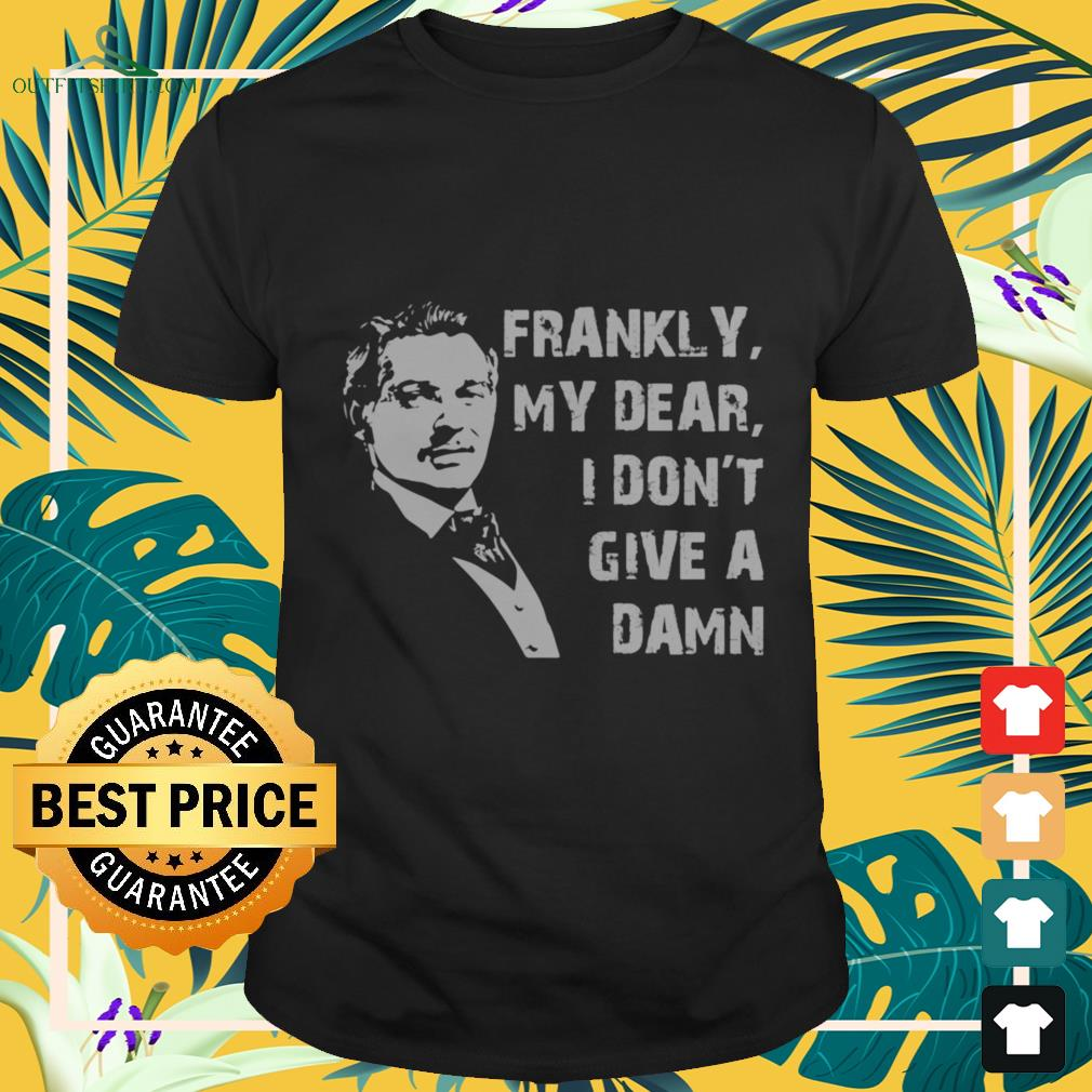 frankly my dear i dont give a damn T shirt