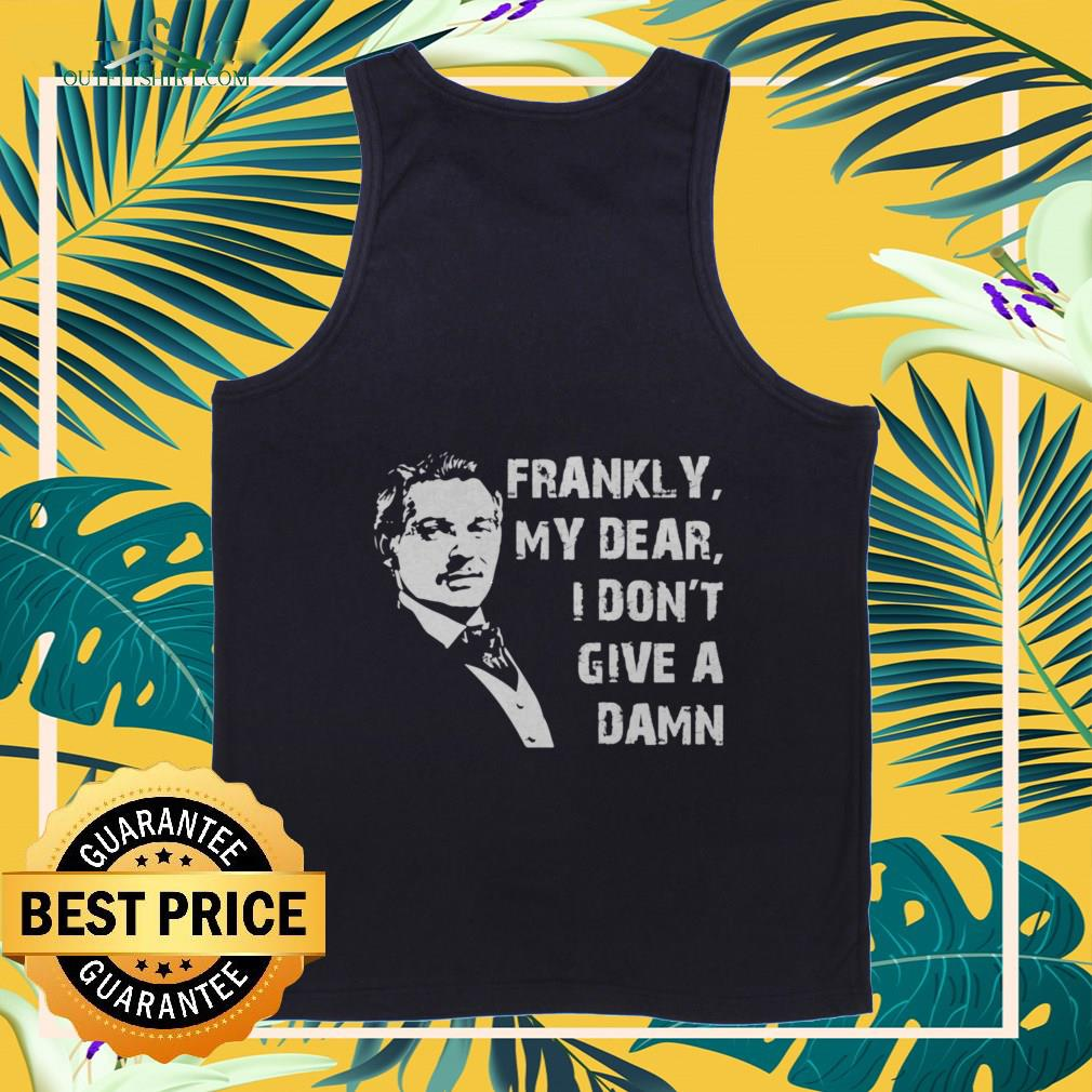 frankly my dear i dont give a damn Tank top