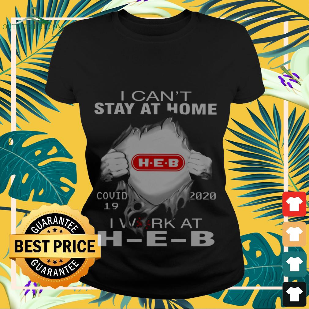 h e b covid 19 2020 i cant stay at home Ladies tee