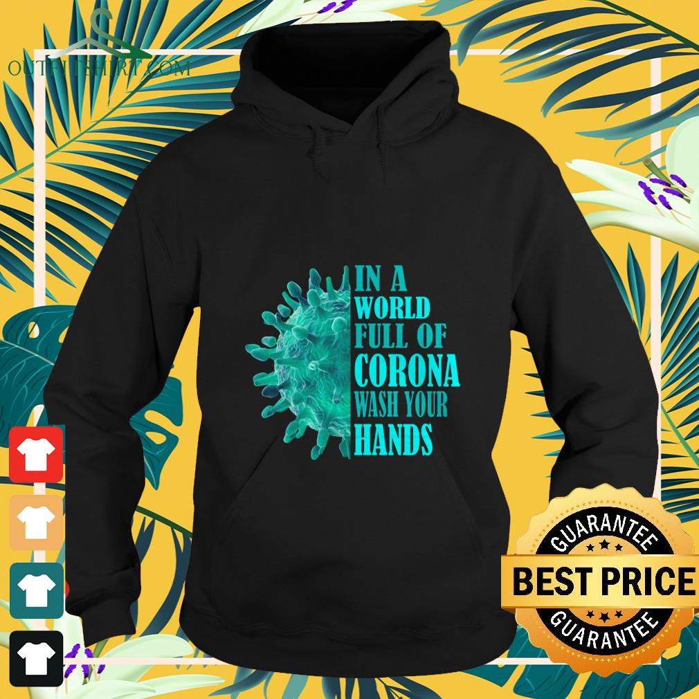 in a world full of corona wash your hands Hoodie
