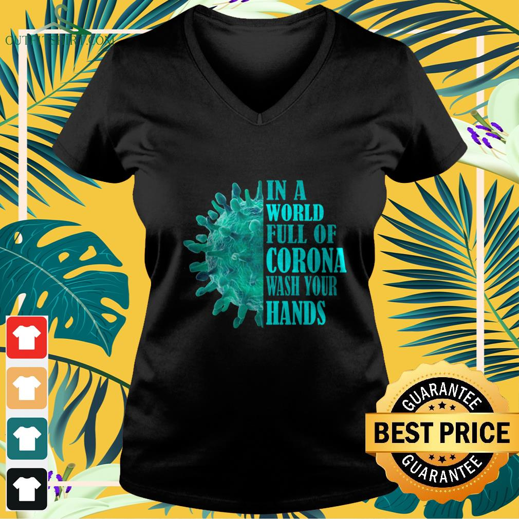 in a world full of corona wash your hands V neck t shirt 1