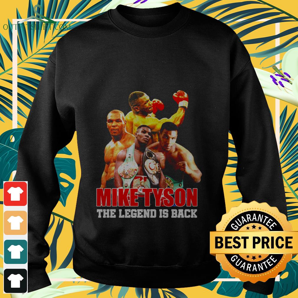 mike tyson the legend is back Sweater