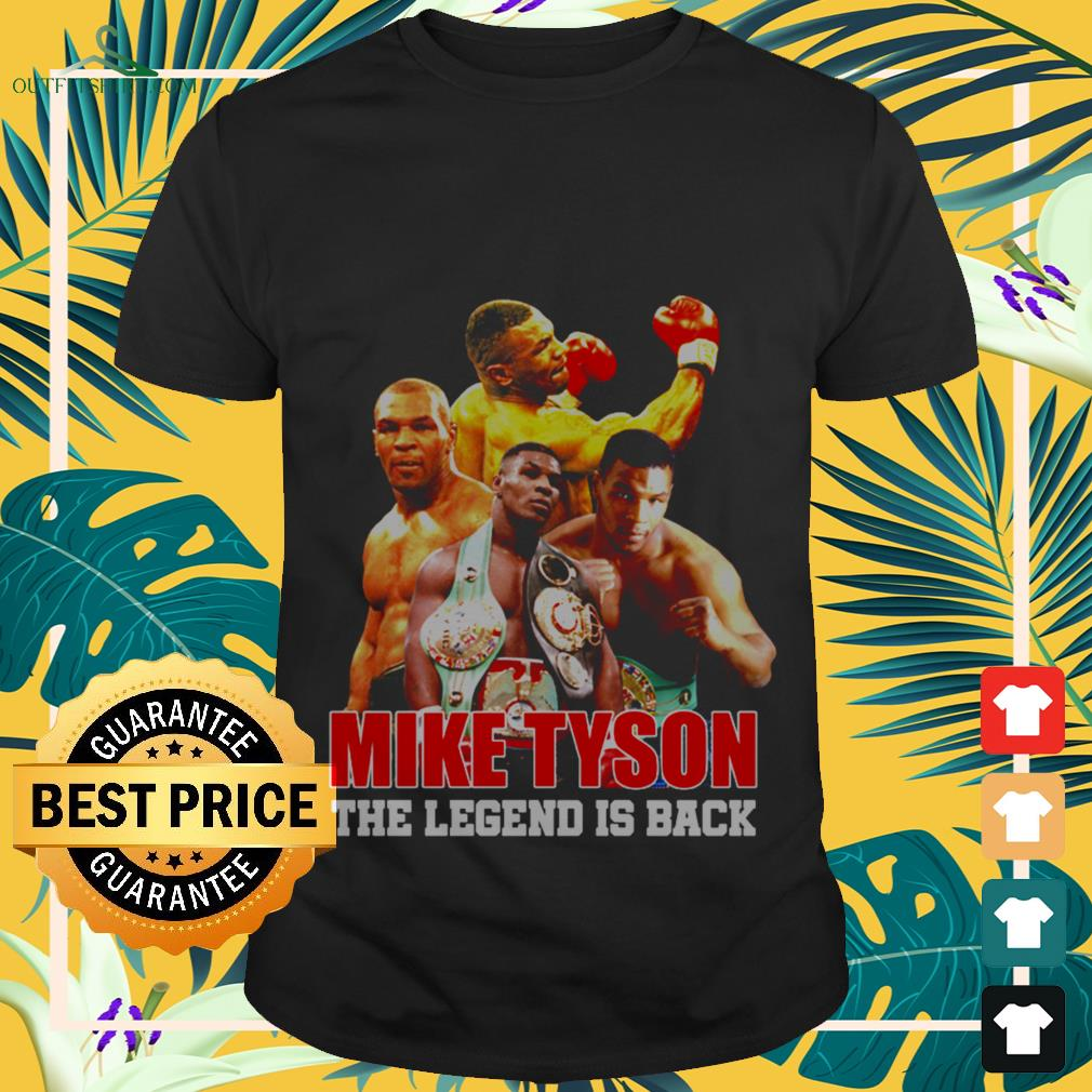 mike tyson the legend is back T shirt
