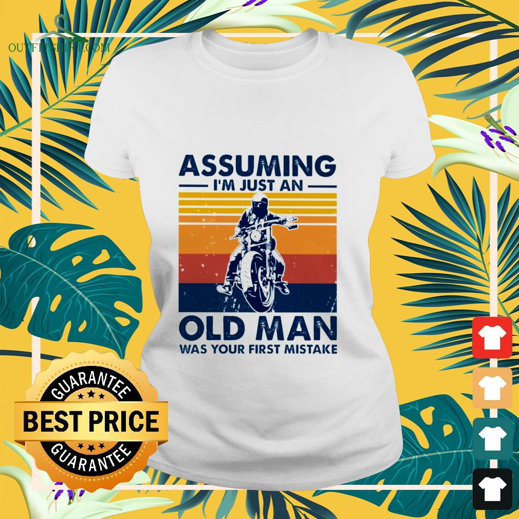 motorbike assuming im just an old man was your first mistake vintage Ladies tee
