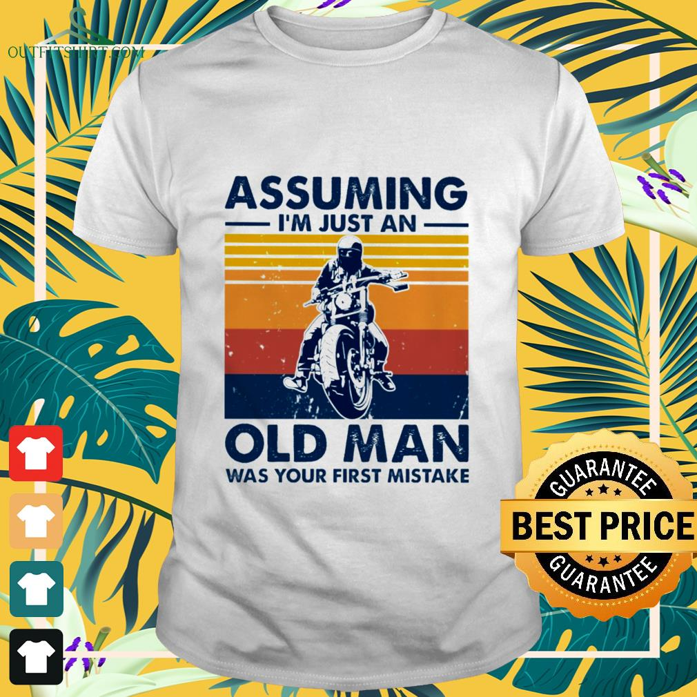 motorbike assuming im just an old man was your first mistake vintage T shirt