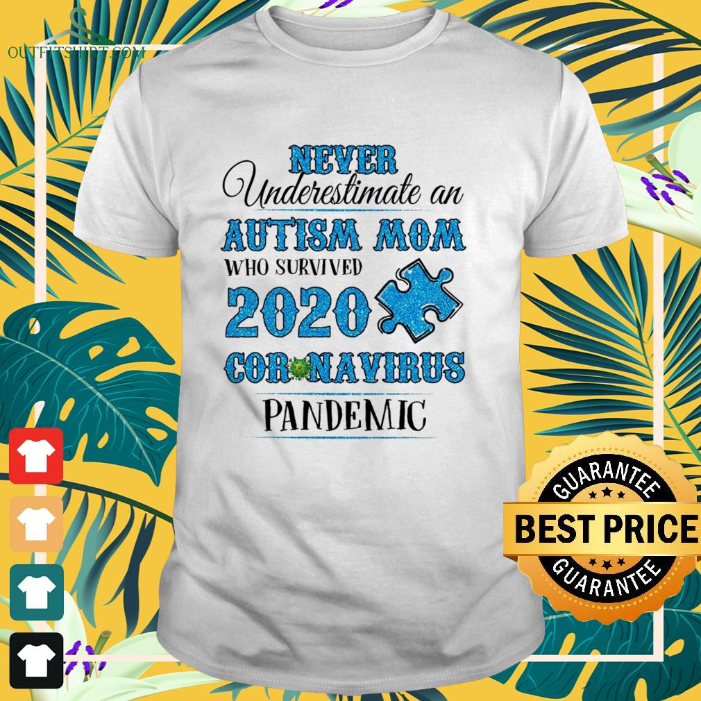 never underestimate an autism mom who survived 2020 coronavirus pandemic t shirt