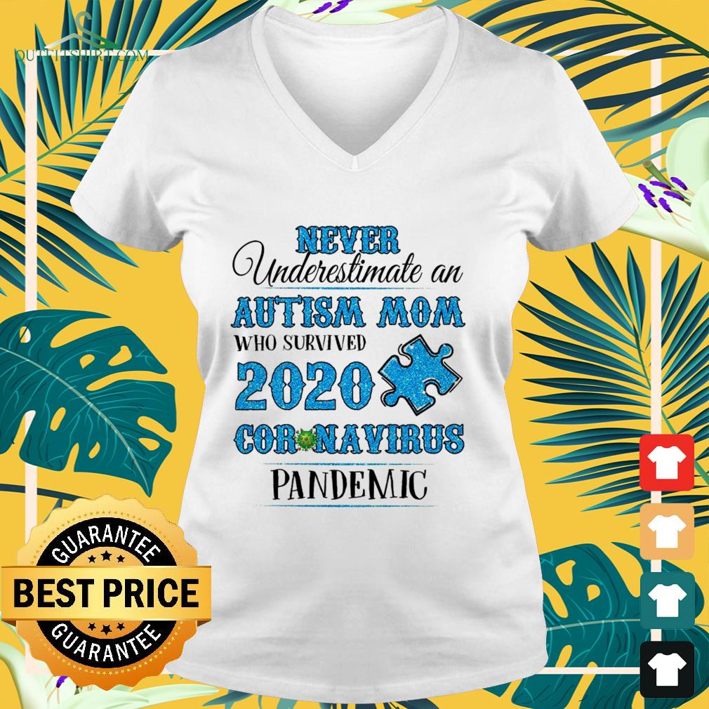 never underestimate an autism mom who survived 2020 coronavirus pandemic v neck t shirt