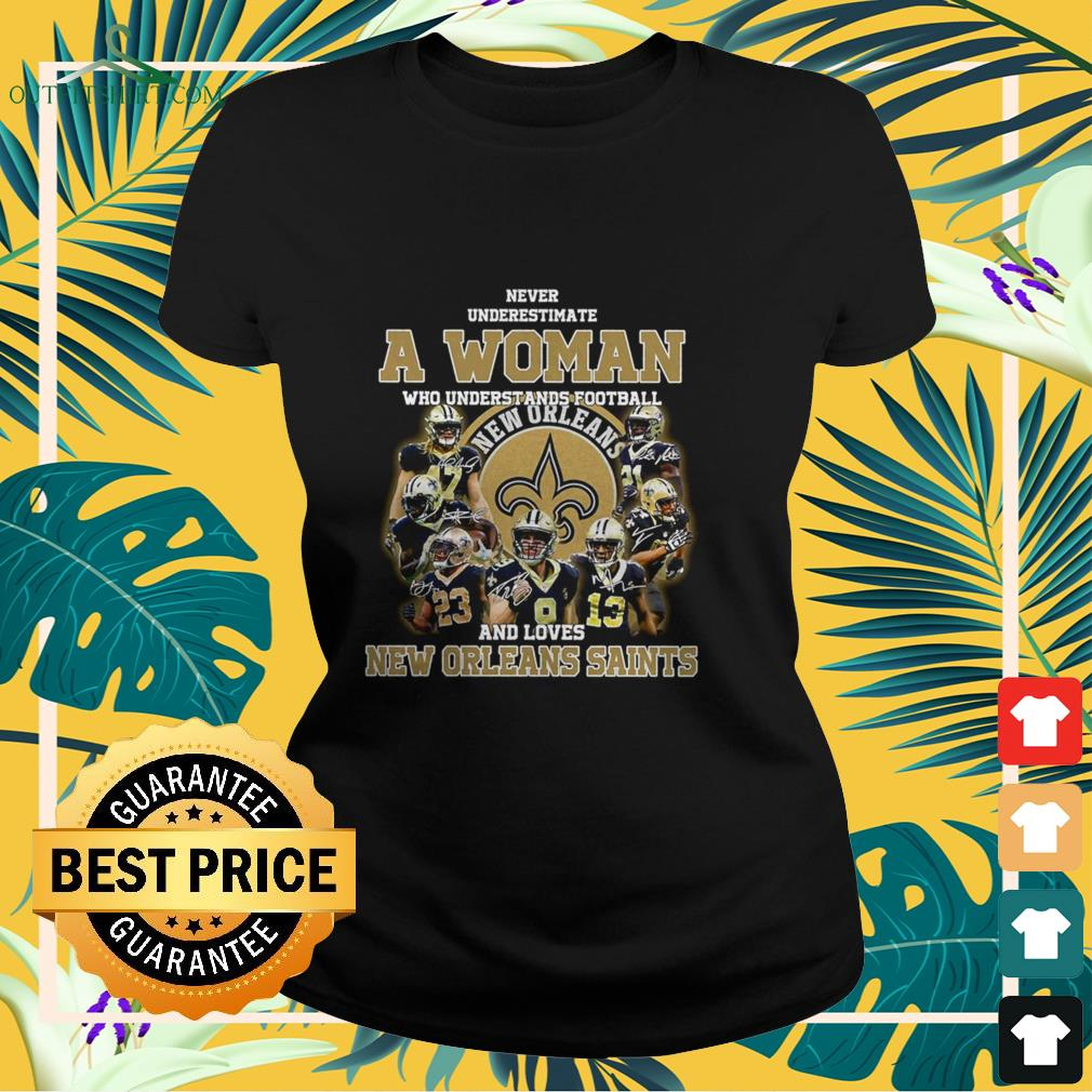never underestimate who understands baseball and loves new orleans saints ladies tee