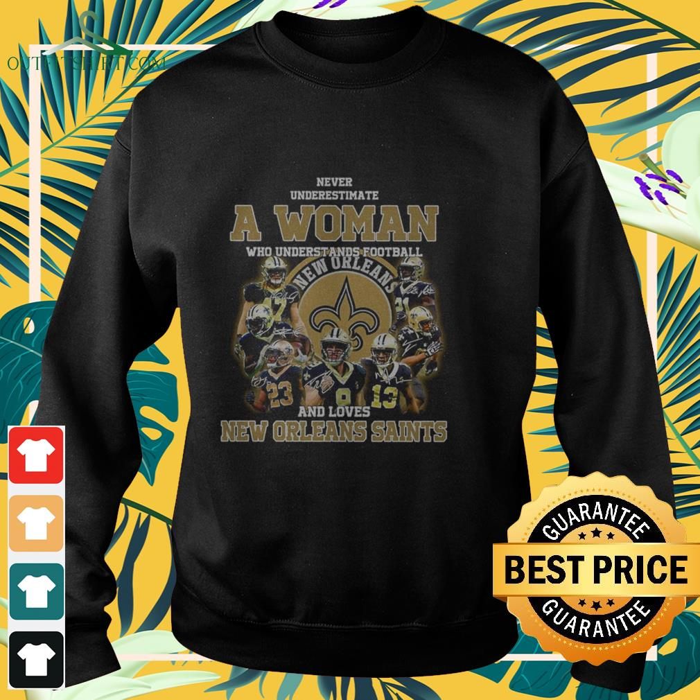 never underestimate who understands baseball and loves new orleans saints sweater