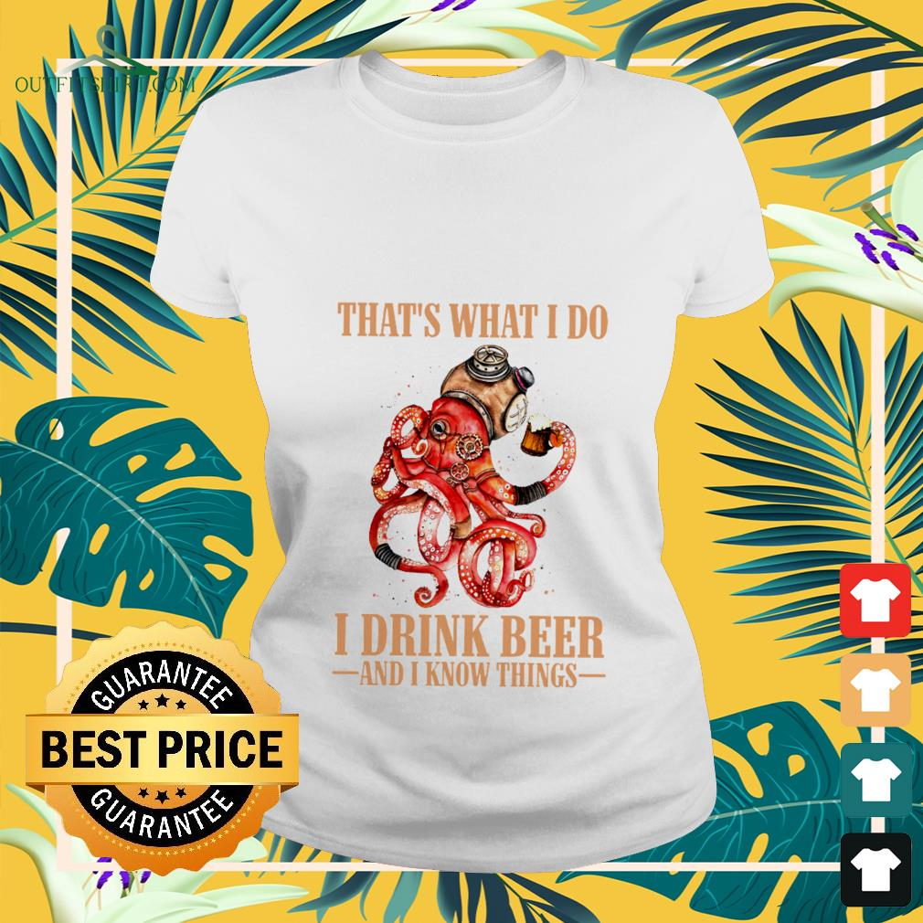 octopus thats what i do i drink beer and i know things Ladies tee