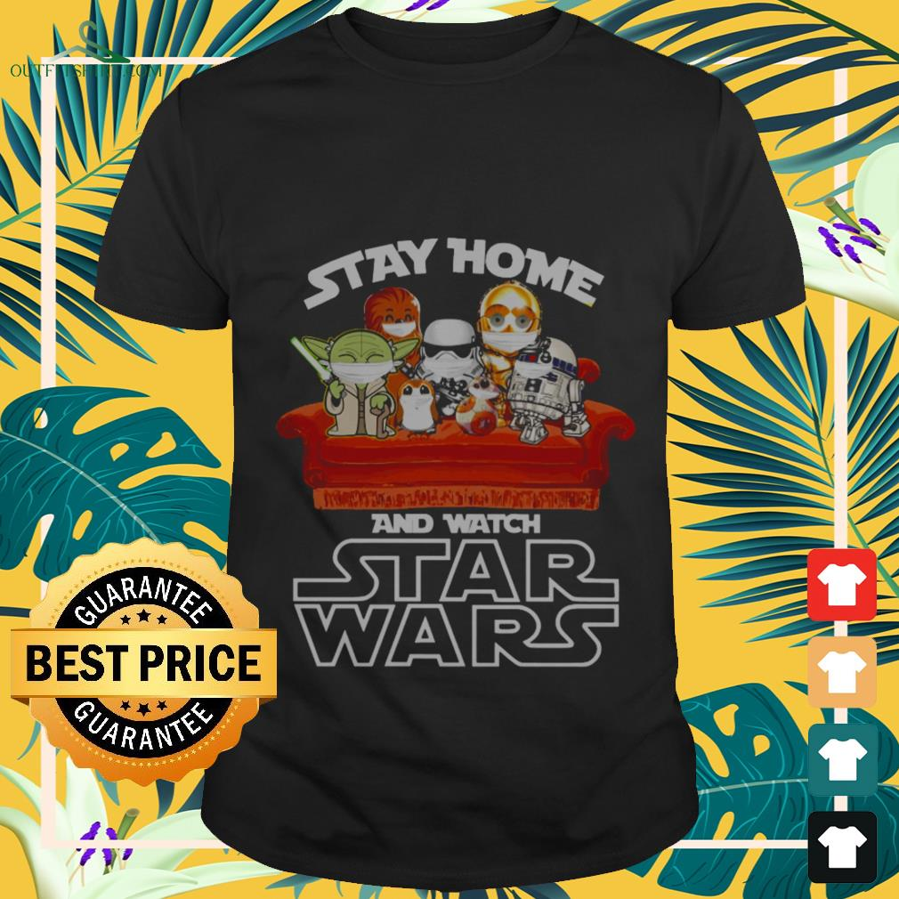 official stay home and watch star wars T shirt