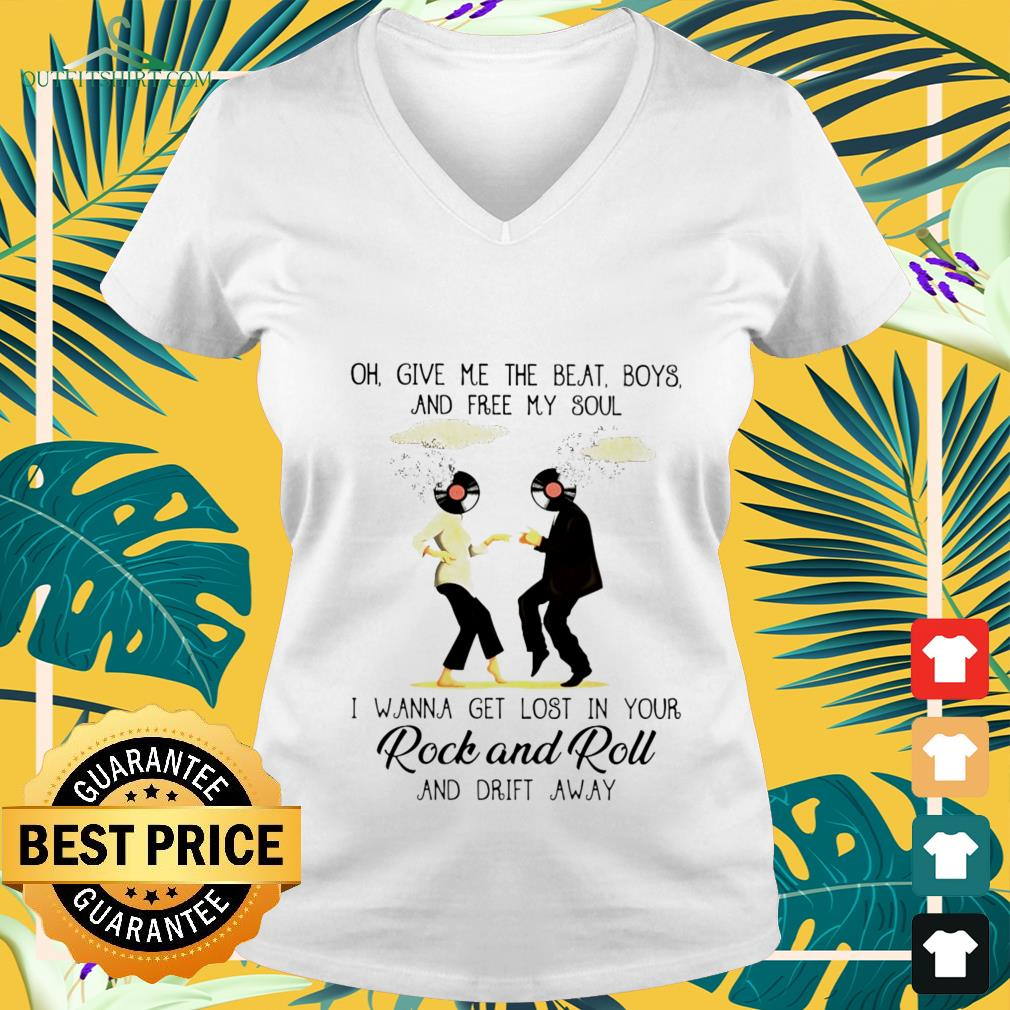 oh give me the beat boys and free my soul i wanna get lost in your rock and roll V neck t shirt