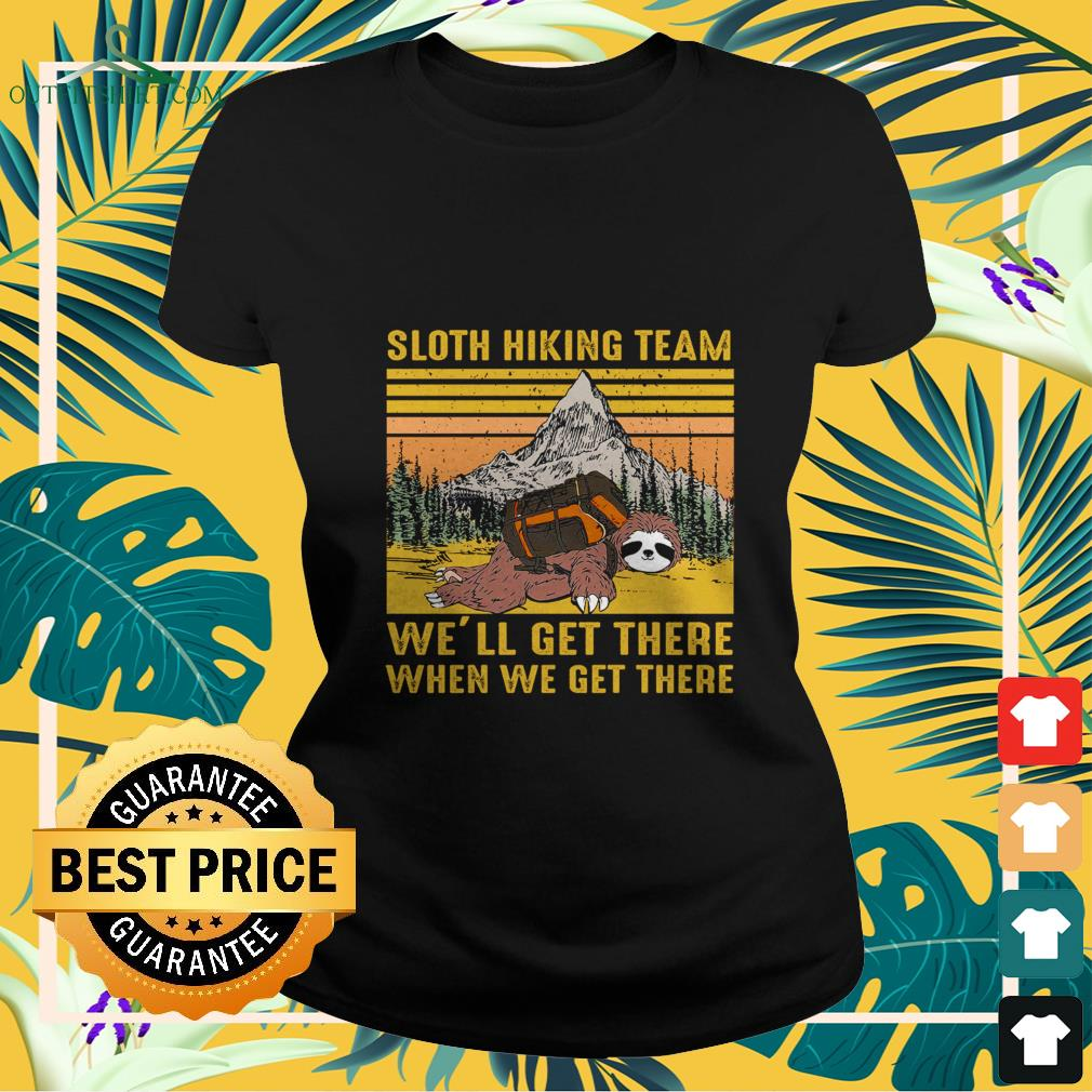 sloth hiking team well get there when we get there vintage Ladies tee