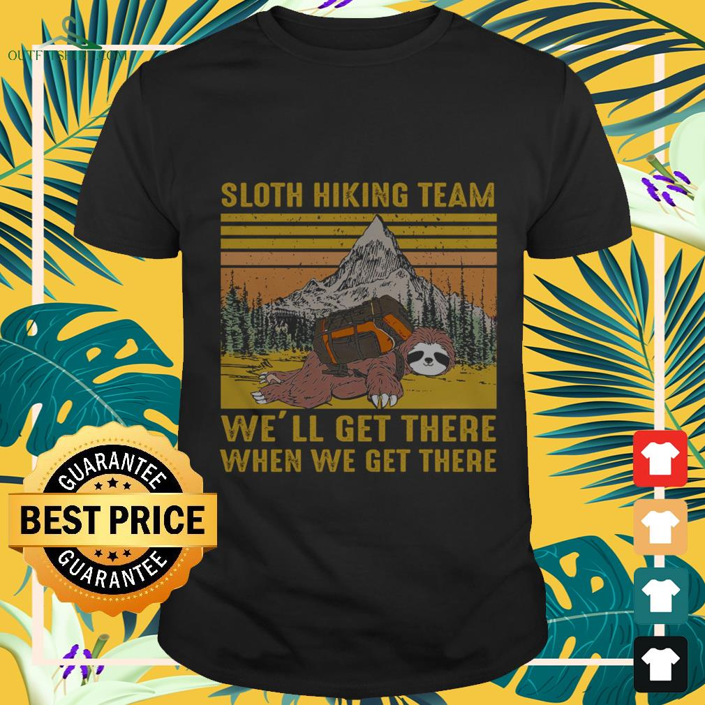 sloth hiking team well get there when we get there vintage T shirt