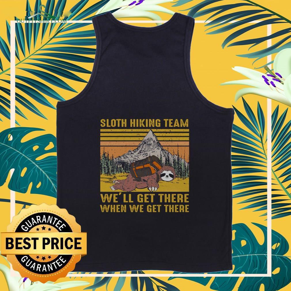 sloth hiking team well get there when we get there vintage Tank top