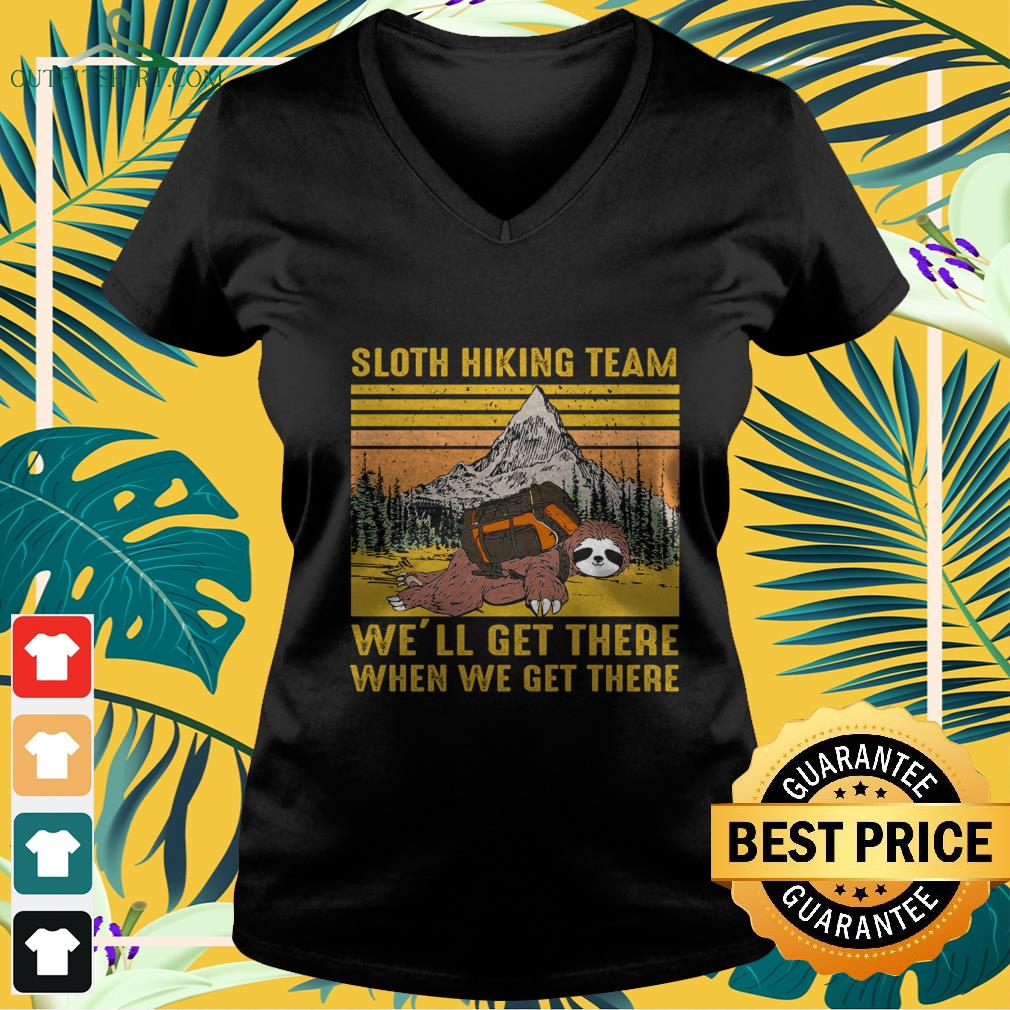 sloth hiking team well get there when we get there vintage V neck t shirt