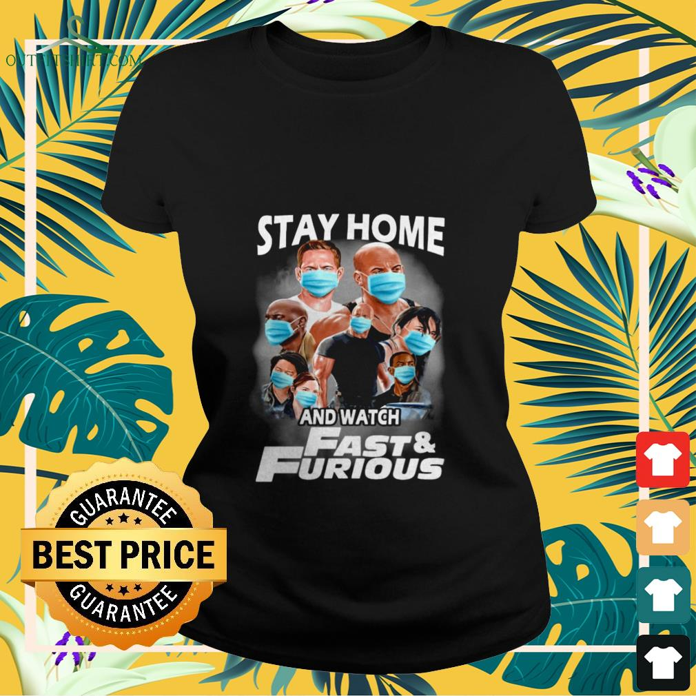 stay at home and watch fast and furious Ladies tee