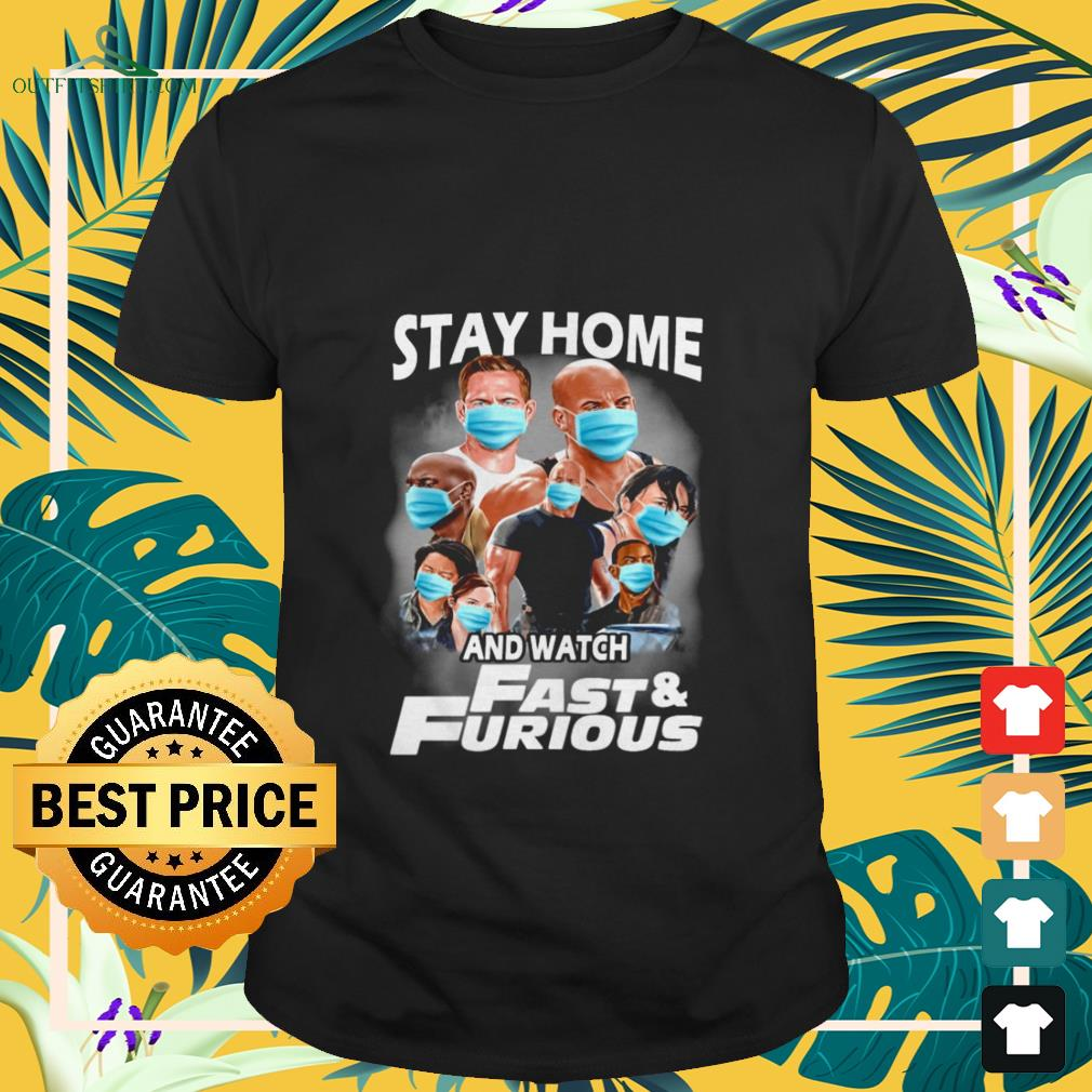 stay at home and watch fast and furious T shirt