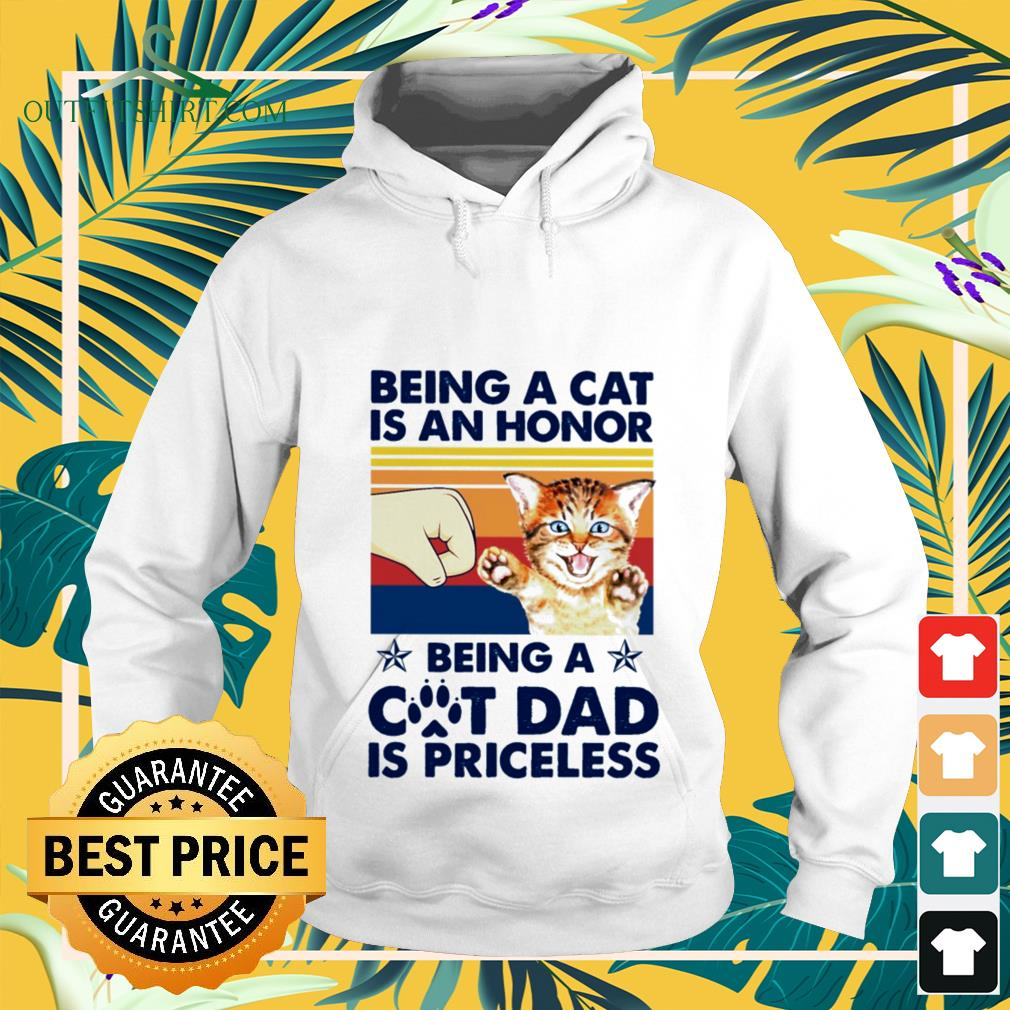 Being a cat is an honor being a cat dad is priceless vintage shirt