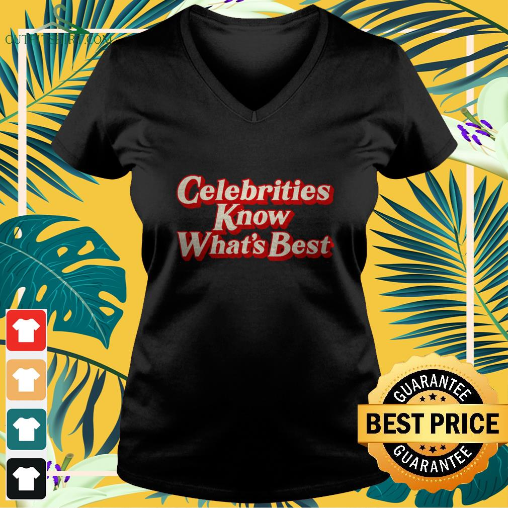 Celebrities know what's best shirt