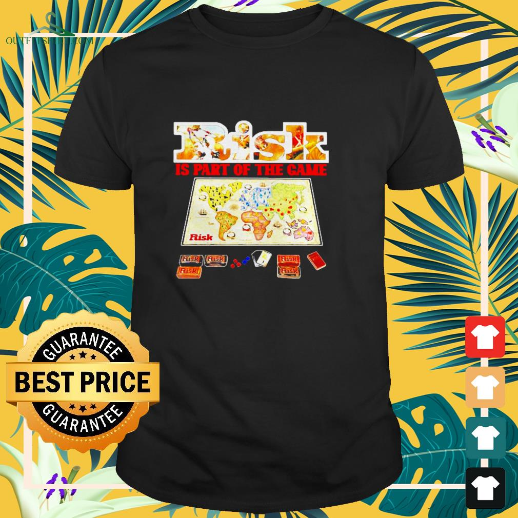 Risk is part of the game shirt