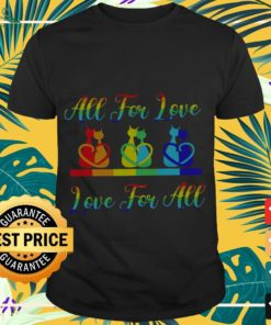 Cat couple all for love love for all shirt