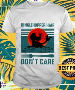 Dinglehopper hair don't care vintage shirt