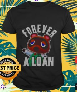 Forever a loan shirt
