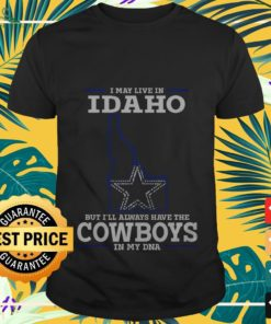 I may live in Idaho but I'll always have the cowboys shirt