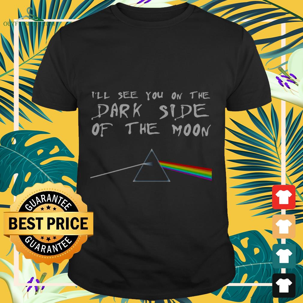 LGBT I'll see you on the dark side of the moon shirt