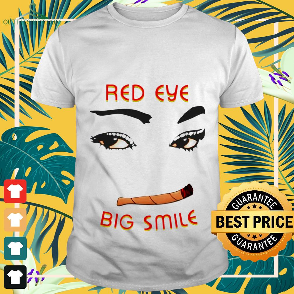 Weed Red eye big smile shirt