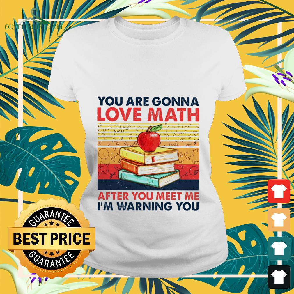 You are gonna love math after you meet me I'm warning you vintage Ladies-tee