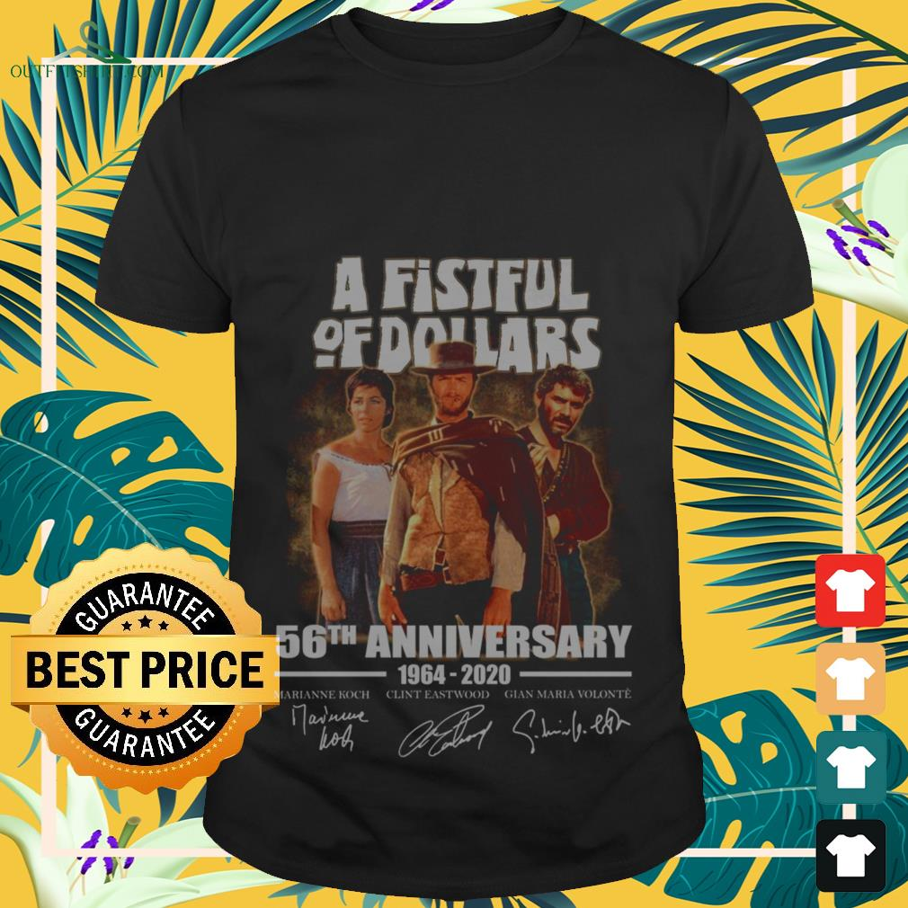 A fistful of dollar 56th anniversary 1964 2020 signature shirt
