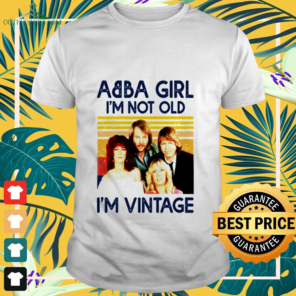 ABBA girl I'm not old I'm vintage T-shirt