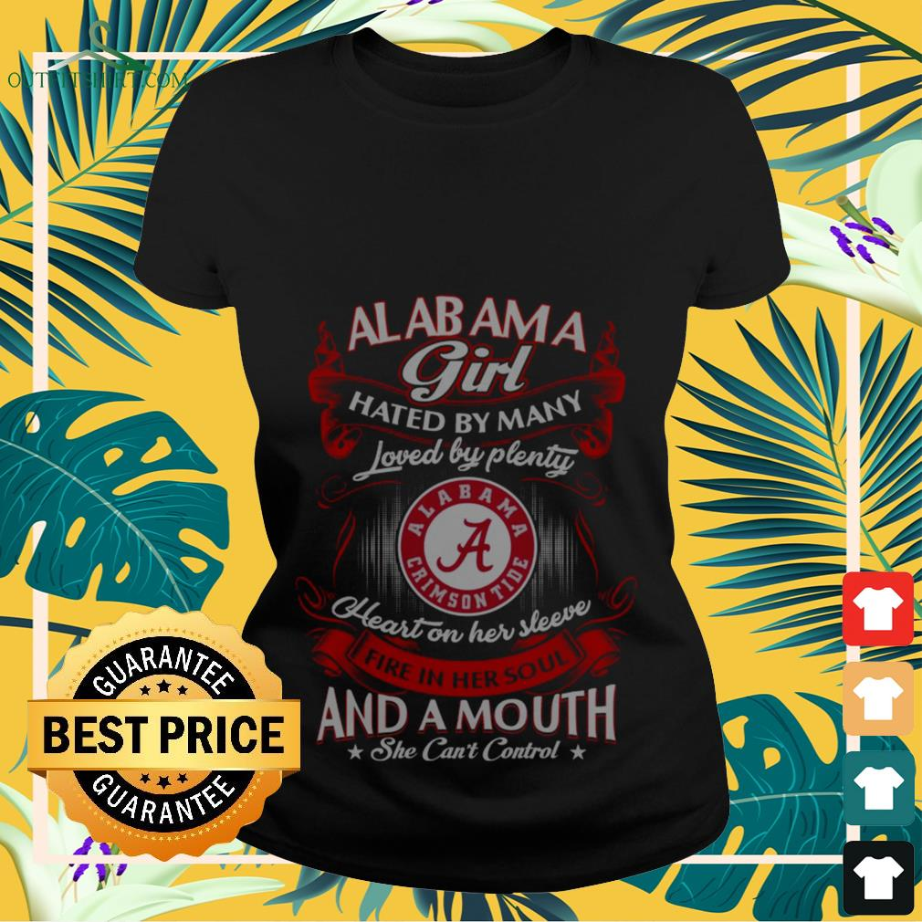 Alabama girl hated by many loved and a mouth she can't control Ladies-tee